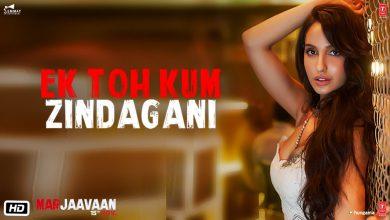 Photo of Ek Toh Kum Zindagani Video Song Download – Marjaavaan